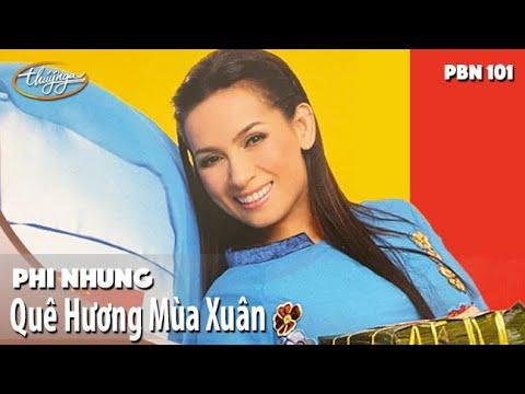 PBN 101 | Phi Nhung - Quê Hương Mùa Xuân