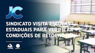 Sindicato visita escolas estaduais para verificar condições de retorno