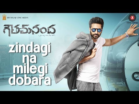 Goutham-Nanda-Movie-Zindagi-Na-Milegi-Dobara-Song
