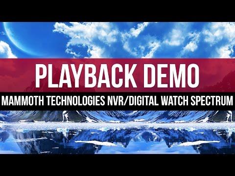 Playback Demo: Mammoth Technologies NVR with Digital Watch Spectrum