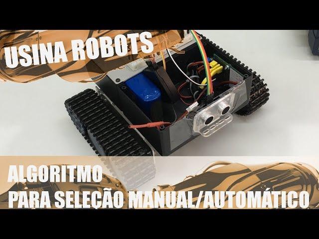 ALGORITMO PARA TROCA MANUAL/AUTOMÁTICO | Usina Robots US-2 #063