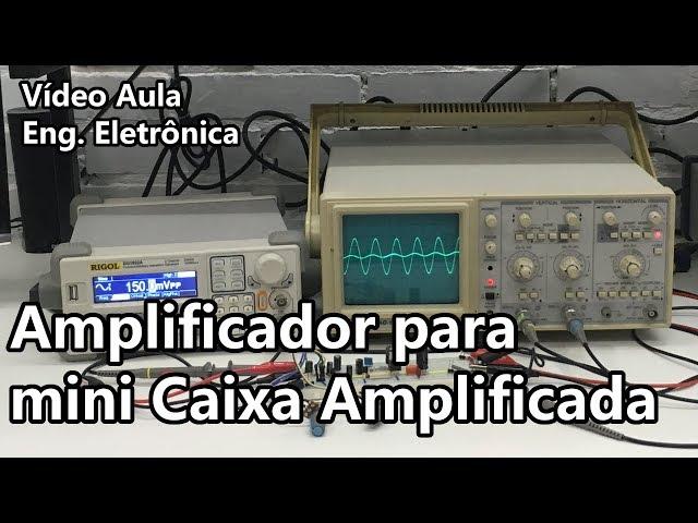 MONTE UM AMPLIFICADOR PARA MINI CAIXA AMPLIFICADA! | Vídeo Aula #259