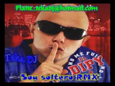 El Dipy_soy soltero-Teka Dj 2010.wmv