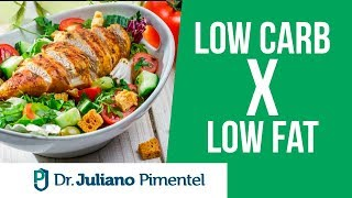 Dieta Low Carb Vs Low Fat - Qual a Melhor Opção?   Dr. Juliano
