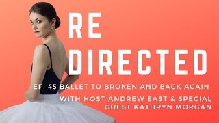 Kathryn Morgan | Ballet to Broken and Back Again with Andrew East