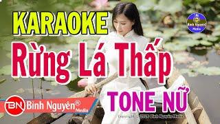 Rừng Lá Thấp | Karaoke | Beat (Nhạc Sống) | Tone Nữ | Bình Nguyên Media