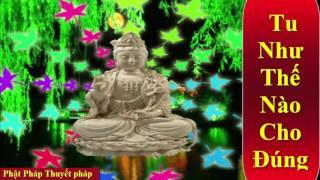 Tu Thế Nào Cho Đúng - Phật tử tại gia cần biết