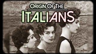 Origin and History of the Italians