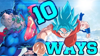 10 Ways Goku Could Beat Superman