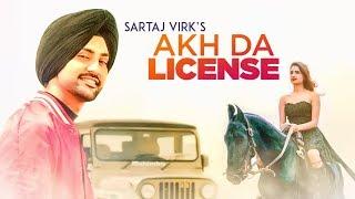 Akh Da License – Sartaj Virk – Deep Jandu