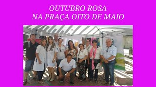 OUTUBRO ROSA NA PRAÇA OITO DE MAIO