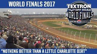 "Textron Off Road World Finals 2017   ""Nothing better than a little Charlotte Dirt"""