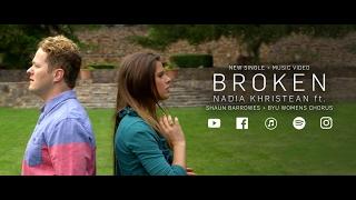 Broken (Original for Refugees) - Nadia Khristean ft. Shaun Barrowes + BYU Womens Chorus