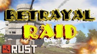 RUST: The Betrayal Raid - (Raid Cam)