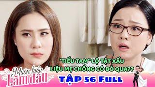 Muôn Kiểu Làm Dâu - Tập 56 Full | Phim Mẹ chồng nàng dâu -  Phim Việt Nam Mới Nhất 2019 - Phim HTV