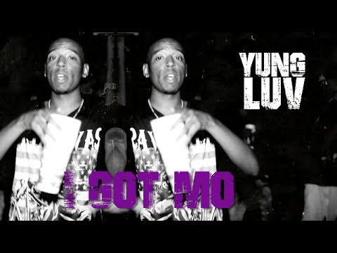Yung Luv - I Got Mo (Official Music Video)