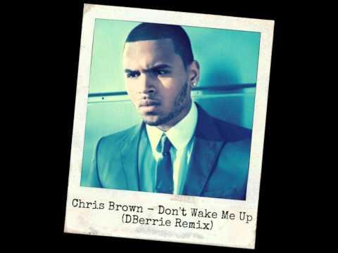 Baixar Chris Brown - Don't Wake Me Up (DBerrie Remix)