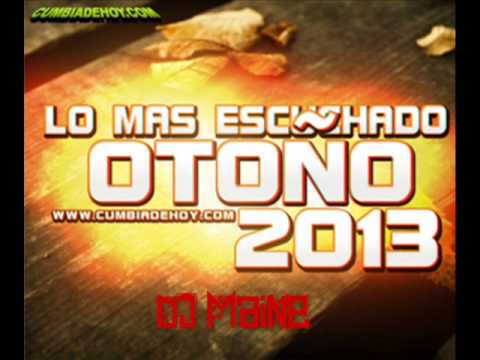 Lo mas escuchado - Otoño 2013 / / CumbiaDeHoy