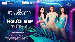 NGƯỜI ĐẸP THỂ THAO - HOA HẬU VIỆT NAM 2020