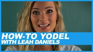 Learn How to Yodel with Leah Daniels