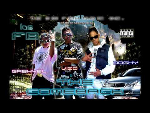 Los FB (Gabhyel, Vico & Doghy) --- THE COMEBACK-- Amigos con derecho HD