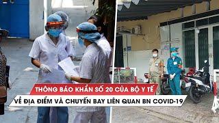Thông báo khẩn số 20 của Bộ Y tế: Tìm người từng đến địa điểm liên quan bệnh nhân covid-19
