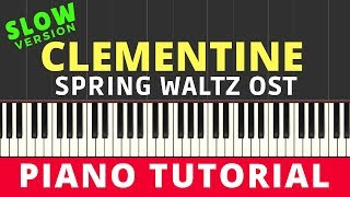 [Slow Version] Clementine (Spring Waltz OST) Synthesia Piano Tutorial