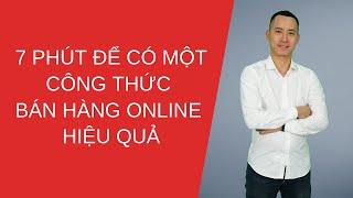 7 phút để có một Công thức bán hàng online hiệu quả | Trương Văn Hòa