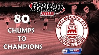 Chumps To Champions Ep. 80   Dreaming of the Premier League   Football Manager 2015