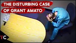 The Disturbing Case of Grant Amato