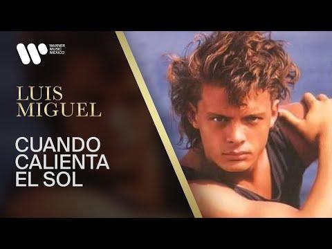 Luis Miguel - Cuando Calienta el Sol  (Video Oficial)