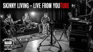 Skinny Living - Live From YouTube - Ont Sofa Sessions