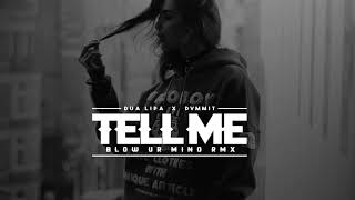 dua-lipa-x-dvmmit-tell-me-blow-your-mind-remix-audio.jpg