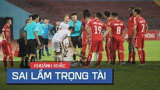 Những sai lầm của trọng tài gây CHẤN ĐỘNG bóng đá Việt Nam năm 2019