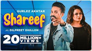 Shareef – Dilpreet Dhillon Ft Gurlej Akhtar Video HD