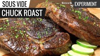 Sous Vide CHUCK ROAST Steak Experiment