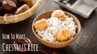 How To Make Chestnut Rice