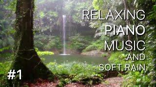 Relaxing Music and Soft Rain: Deep sleep music, Relaxing piano music, Meditation music | #1