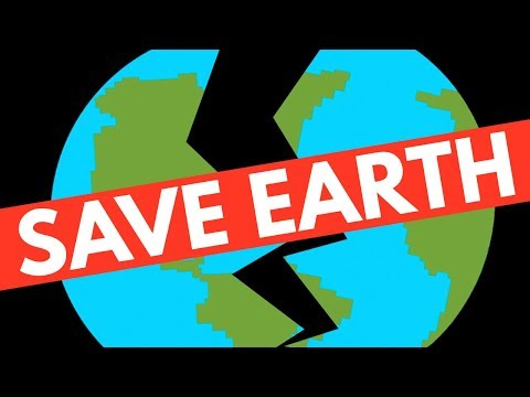 How To Save Earth
