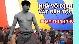 CHOÁNG với đô Vô Địch Tranh giải Nhất hội vật Đền Quan - Thanh Sơn - TP Bắc Ninh