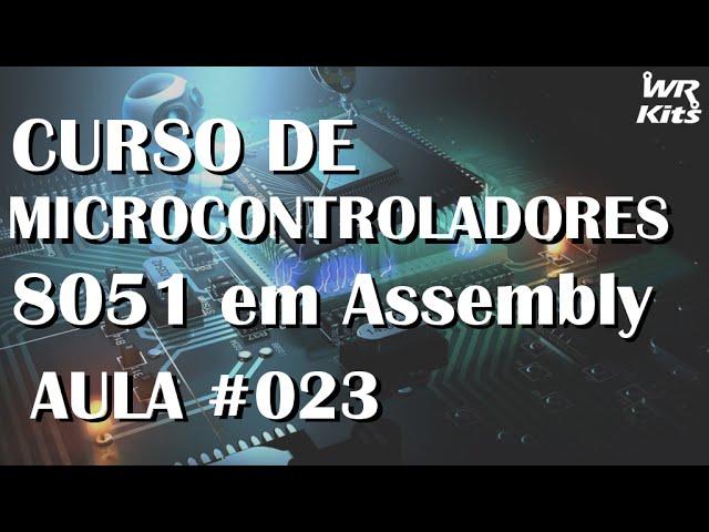 AMOSTRAGEM DE UMA INTERRUPÇÃO | Assembly para 8051 #023