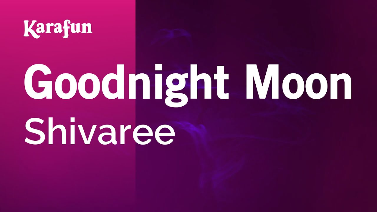 Karaoke Goodnight Moon - Shivaree * - YouTube