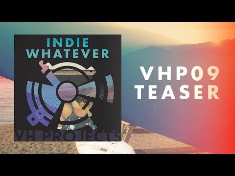 Introducing VHP09 Indie Whatever