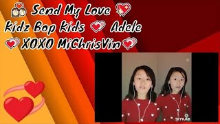 💑 Send My Love 💖 Kidz Bop Kids 💕 Adele 💘 duet MICHELLE TANG 😍 Happy Valentine's Day 😘