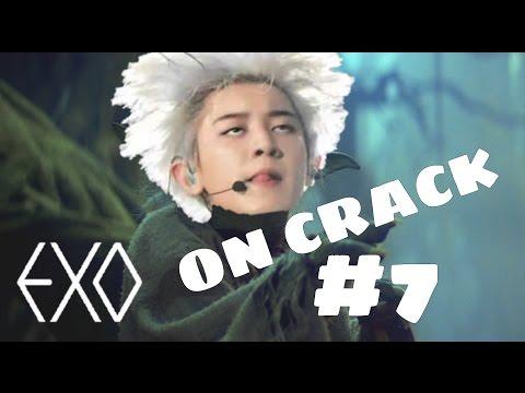 EXO ON CRACK #7
