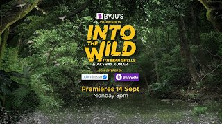 'Into The Wild' with Bear Grylls and Akshay Kumar- Promo..
