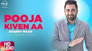 Pooja Kiven Aa ( Full Audio Song )   Sharry Maan   Jatt and Juliet   Full Audio Song   Speed Records