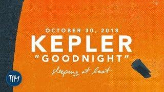 Kepler - Goodnight (October 30, 2018) | Sleeping At Last