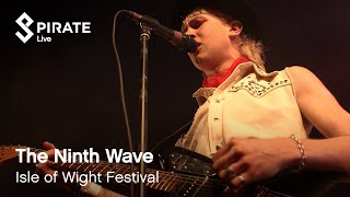 The Ninth Wave - New Kind Of Ego  | Isle of Wight Festival 2019 | Pirate Live
