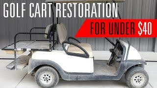 GOLF CART RESTORATION FOR UNDER $40!!